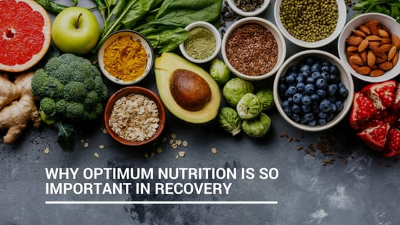 Why optimum nutrition is so important in recovery