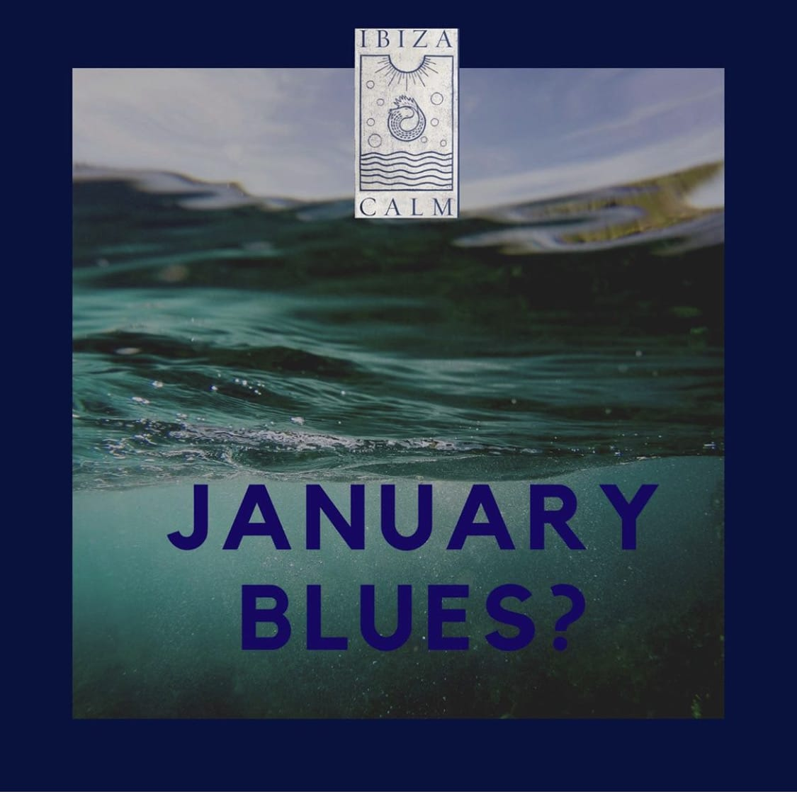 Ibiza Calm - Reflecting on January