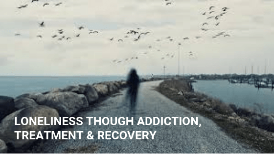Loneliness though Addiction, Treatment