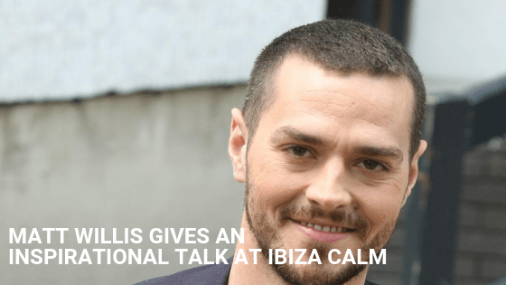 Ibiza Calm - Matt Willis gives an inspirational talk at Ibiza Calm