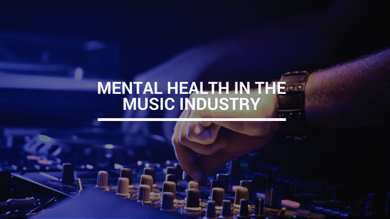 Mental health within the music industry