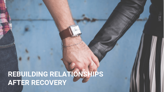 Rebuilding Relationships after Recovery
